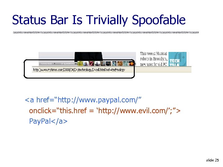 """Status Bar Is Trivially Spoofable <a href=""""http: //www. paypal. com/"""" onclick=""""this. href = 'http:"""