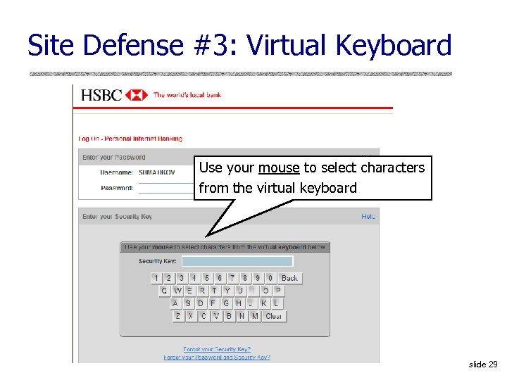 Site Defense #3: Virtual Keyboard Use your mouse to select characters from the virtual