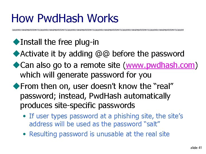 How Pwd. Hash Works u. Install the free plug-in u. Activate it by adding