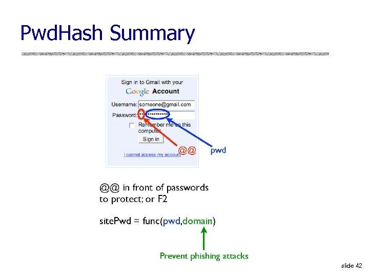 Pwd. Hash Summary slide 42