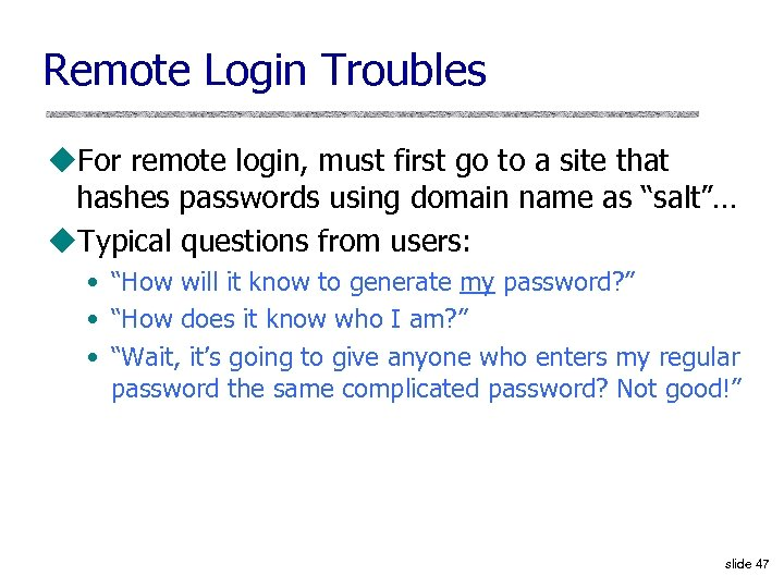 Remote Login Troubles u. For remote login, must first go to a site that