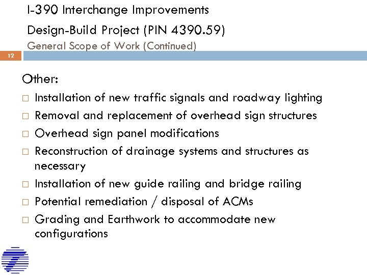 I-390 Interchange Improvements Design-Build Project (PIN 4390. 59) General Scope of Work (Continued) 12