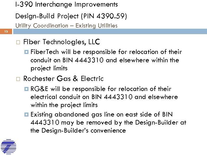 I-390 Interchange Improvements Design-Build Project (PIN 4390. 59) Utility Coordination – Existing Utilities 15