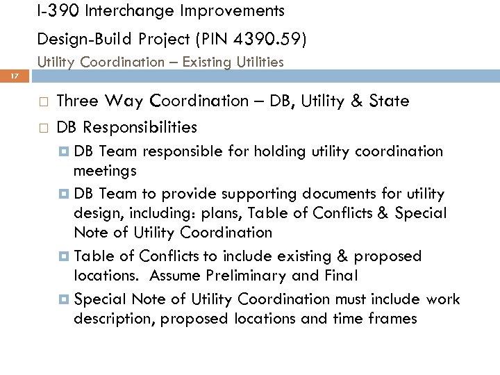 I-390 Interchange Improvements Design-Build Project (PIN 4390. 59) Utility Coordination – Existing Utilities 17