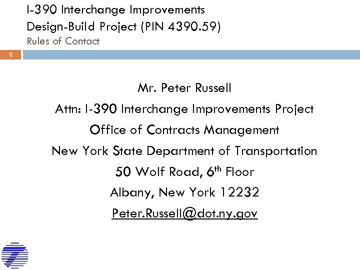 I-390 Interchange Improvements Design-Build Project (PIN 4390. 59) Rules of Contact 2 Mr. Peter