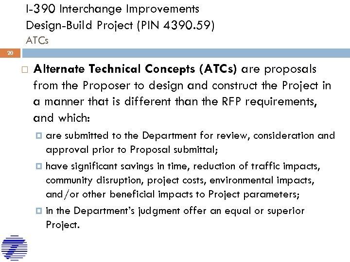 I-390 Interchange Improvements Design-Build Project (PIN 4390. 59) ATCs 20 Alternate Technical Concepts (ATCs)