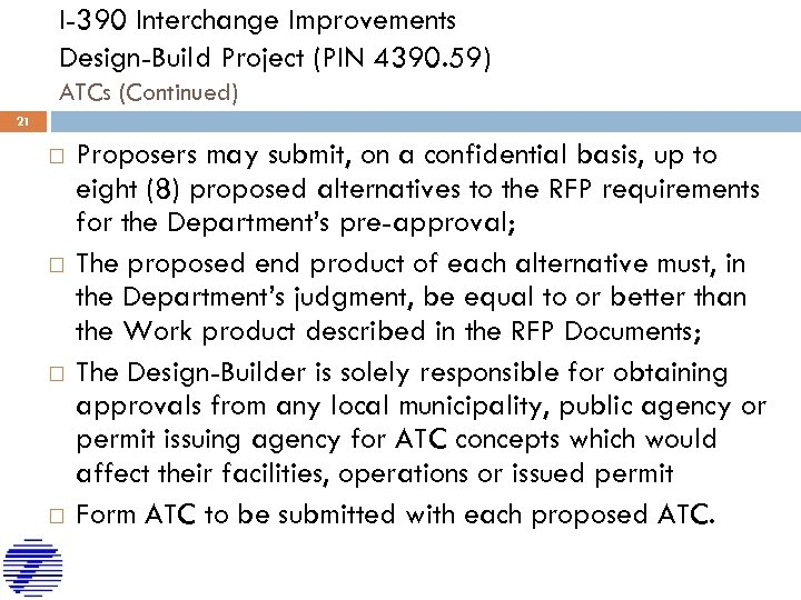 I-390 Interchange Improvements Design-Build Project (PIN 4390. 59) ATCs (Continued) 21 Proposers may submit,