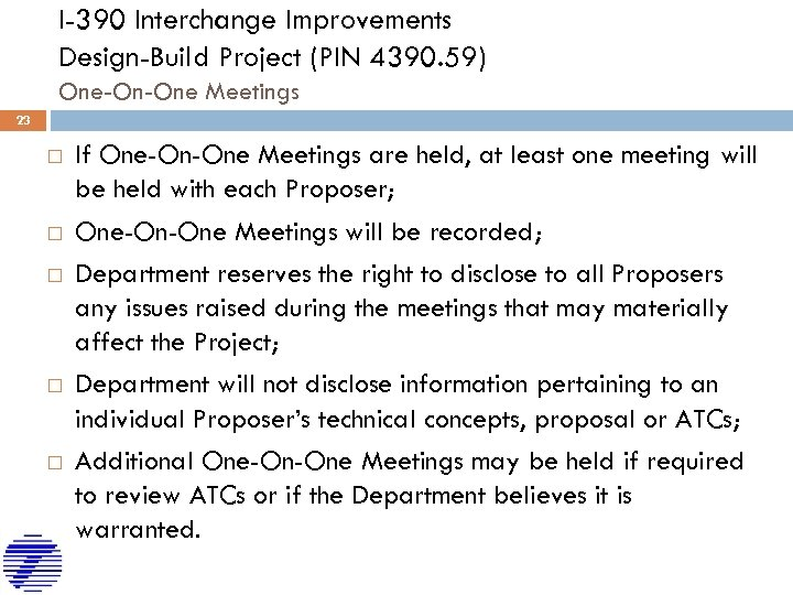 I-390 Interchange Improvements Design-Build Project (PIN 4390. 59) One-On-One Meetings 23 If One-On-One Meetings