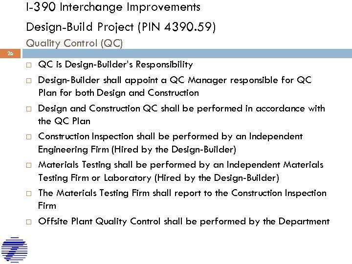 I-390 Interchange Improvements Design-Build Project (PIN 4390. 59) Quality Control (QC) 26 QC is