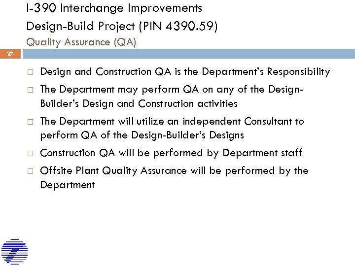 I-390 Interchange Improvements Design-Build Project (PIN 4390. 59) Quality Assurance (QA) 27 Design and