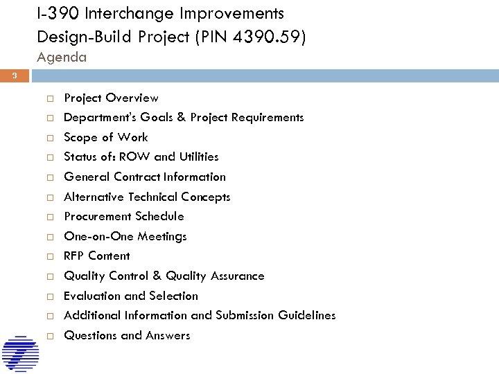 I-390 Interchange Improvements Design-Build Project (PIN 4390. 59) Agenda 3 Project Overview Department's Goals