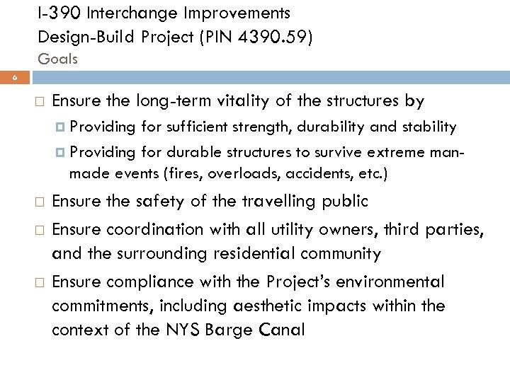 I-390 Interchange Improvements Design-Build Project (PIN 4390. 59) Goals 6 Ensure the long-term vitality