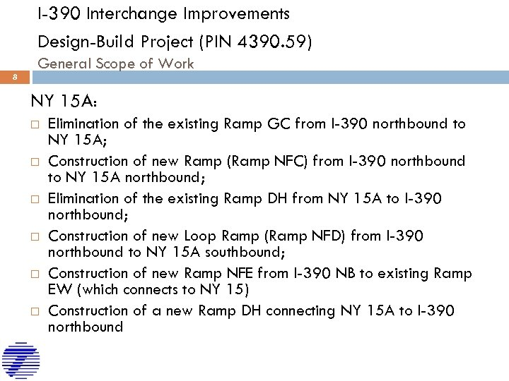 I-390 Interchange Improvements Design-Build Project (PIN 4390. 59) General Scope of Work 8 NY