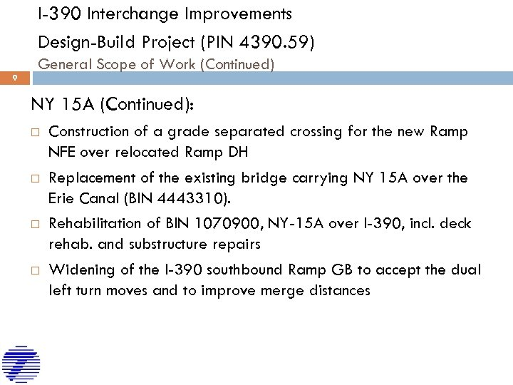 I-390 Interchange Improvements Design-Build Project (PIN 4390. 59) General Scope of Work (Continued) 9