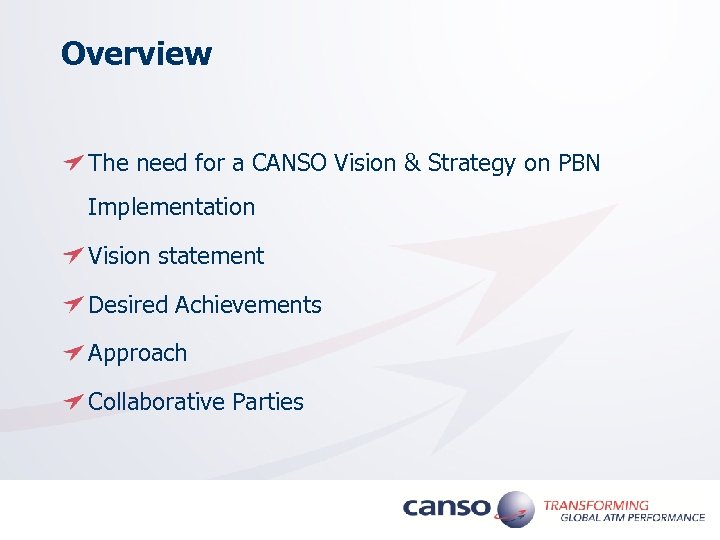 Overview The need for a CANSO Vision & Strategy on PBN Implementation Vision statement