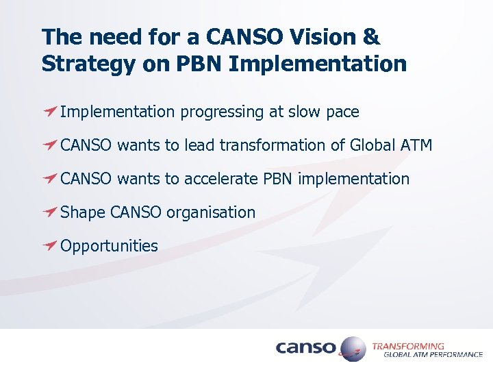 The need for a CANSO Vision & Strategy on PBN Implementation progressing at slow