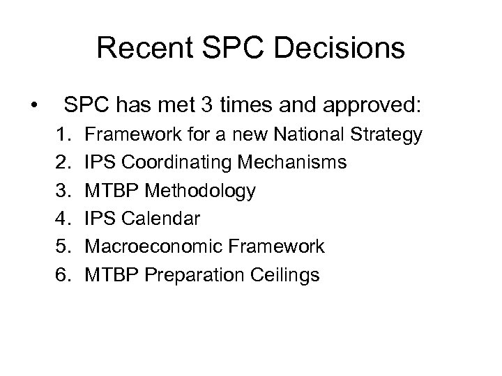 Recent SPC Decisions • SPC has met 3 times and approved: 1. 2. 3.