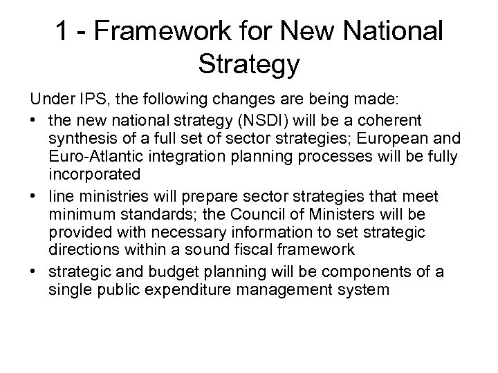 1 - Framework for New National Strategy Under IPS, the following changes are being