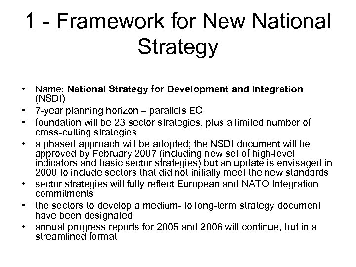 1 - Framework for New National Strategy • Name: National Strategy for Development and