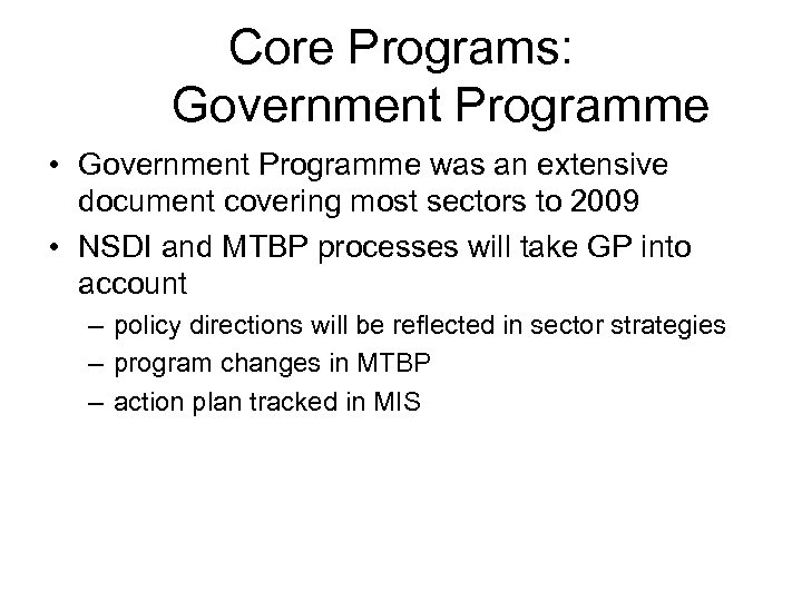 Core Programs: Government Programme • Government Programme was an extensive document covering most sectors