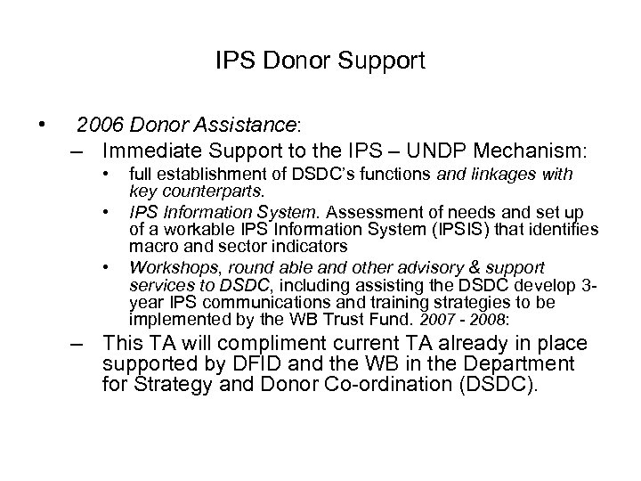 IPS Donor Support • 2006 Donor Assistance: – Immediate Support to the IPS –