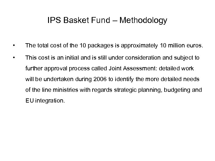 IPS Basket Fund – Methodology • The total cost of the 10 packages is