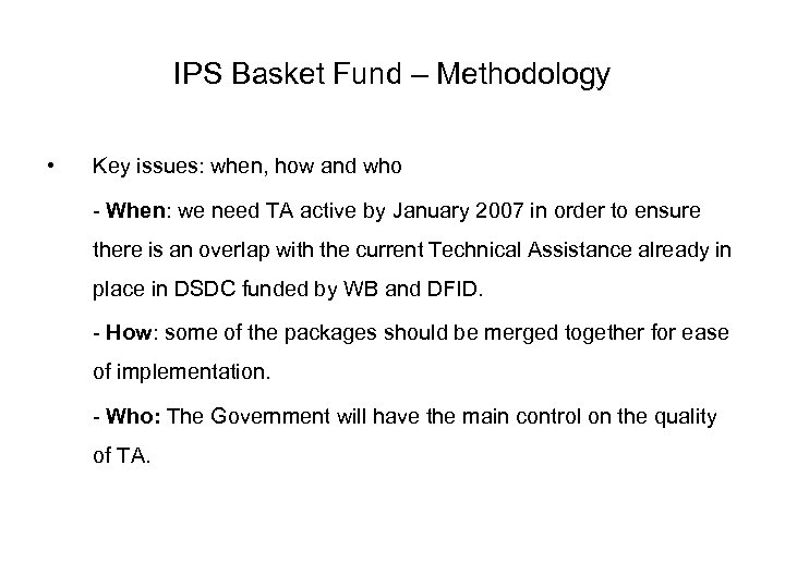 IPS Basket Fund – Methodology • Key issues: when, how and who - When: