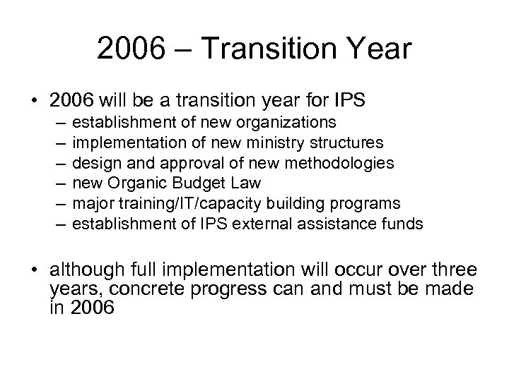 2006 – Transition Year • 2006 will be a transition year for IPS –