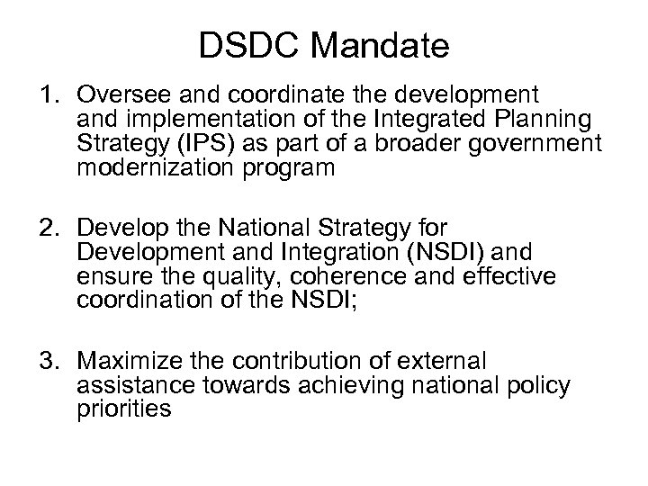DSDC Mandate 1. Oversee and coordinate the development and implementation of the Integrated Planning