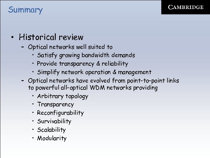 Summary • Historical review – Optical networks well suited to • Satisfy growing bandwidth