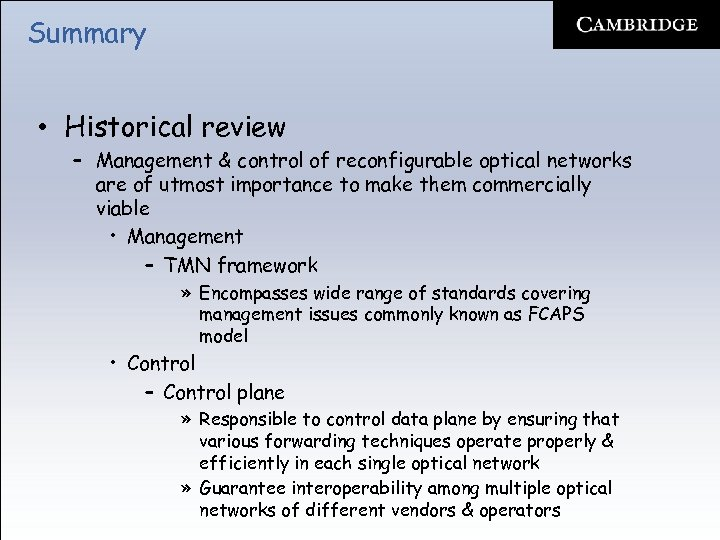 Summary • Historical review – Management & control of reconfigurable optical networks are of