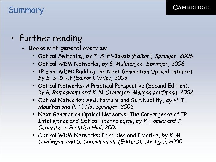 Summary • Further reading – Books with general overview • Optical Switching, by T.