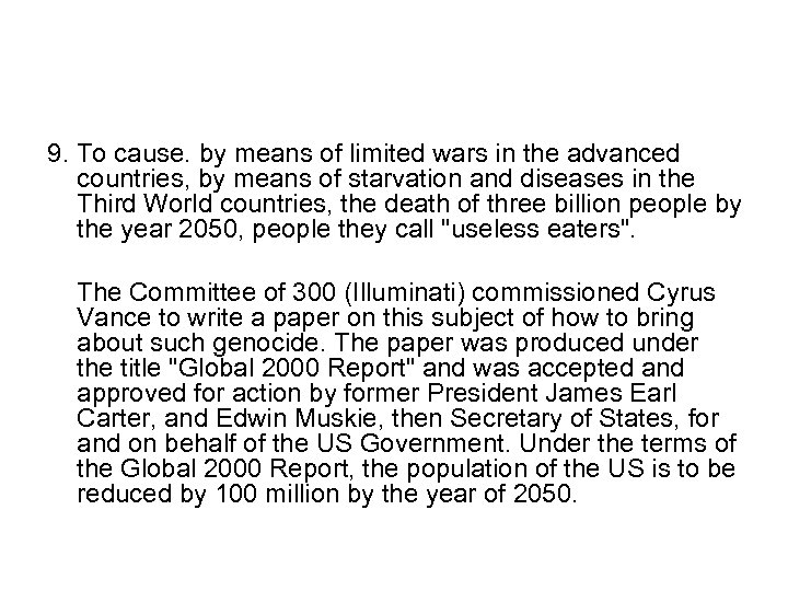 9. To cause. by means of limited wars in the advanced countries, by means