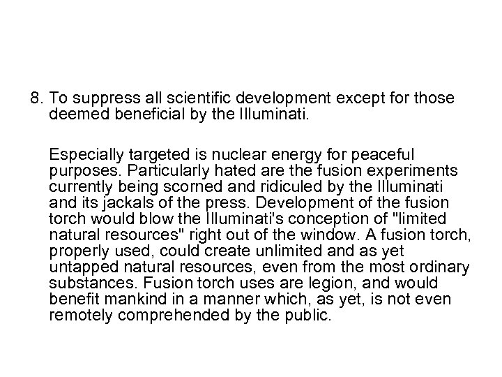 8. To suppress all scientific development except for those deemed beneficial by the Illuminati.