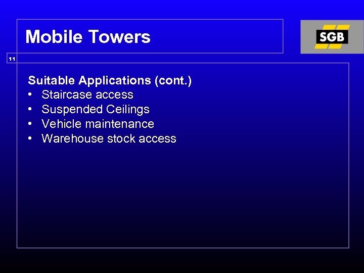Mobile Towers 11 Suitable Applications (cont. ) • Staircase access • Suspended Ceilings •