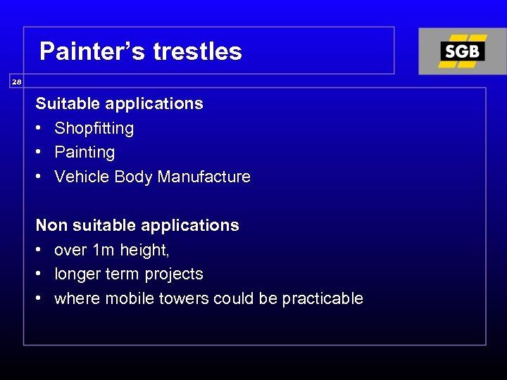 Painter's trestles 28 Suitable applications • Shopfitting • Painting • Vehicle Body Manufacture Non