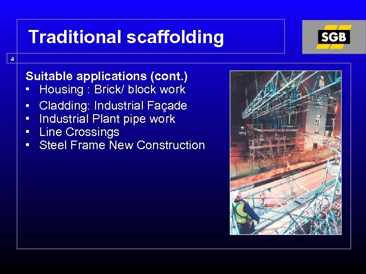 Traditional scaffolding 4 Suitable applications (cont. ) • Housing : Brick/ block work •