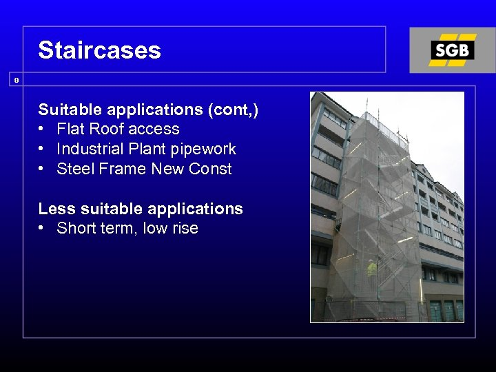 Staircases 9 Suitable applications (cont, ) • Flat Roof access • Industrial Plant pipework