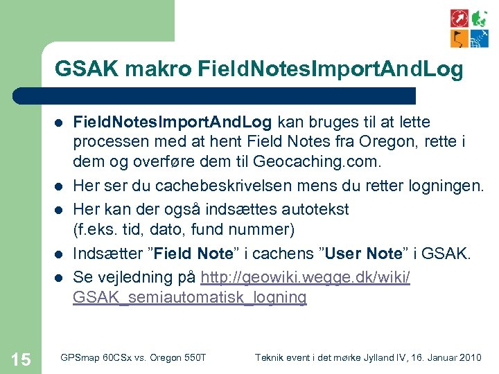 GSAK makro Field. Notes. Import. And. Log l l l 15 Field. Notes. Import.