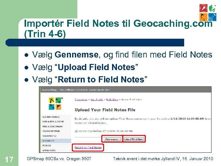 Importér Field Notes til Geocaching. com (Trin 4 -6) l l l 17 Vælg