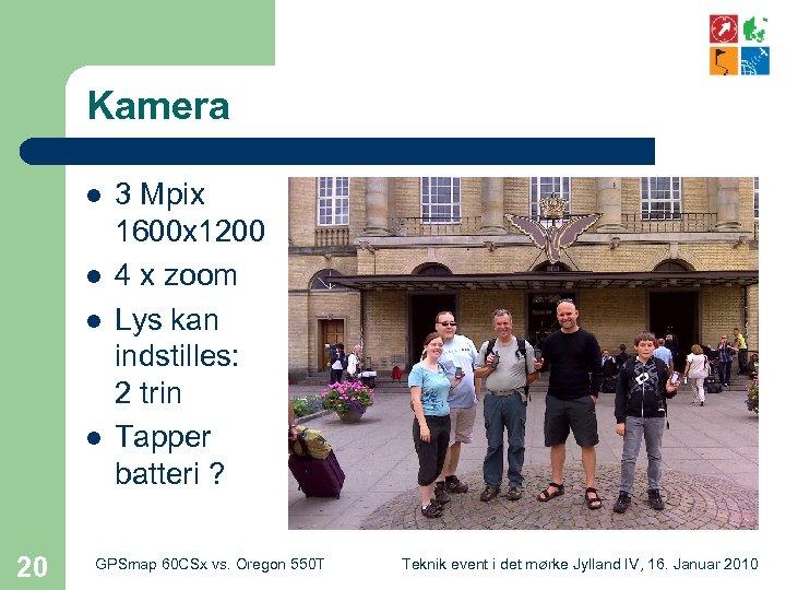 Kamera l l 20 3 Mpix 1600 x 1200 4 x zoom Lys kan