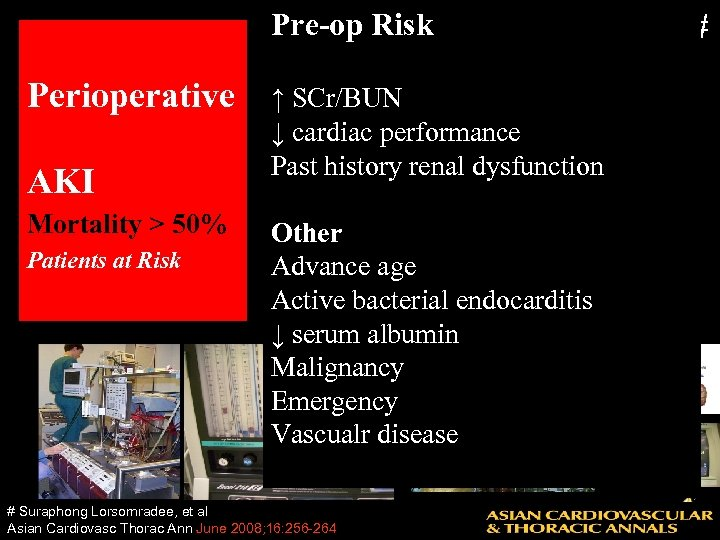 Pre-op Risk Cardiac surgery with CPB # Perioperative AKI Mortality > 50% Patients at