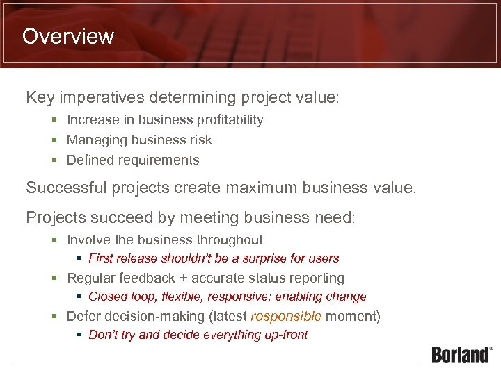 Overview Key imperatives determining project value: § Increase in business profitability § Managing business