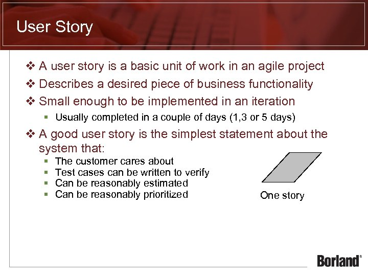 User Story v A user story is a basic unit of work in an