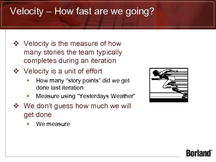Velocity – How fast are we going? v Velocity is the measure of how