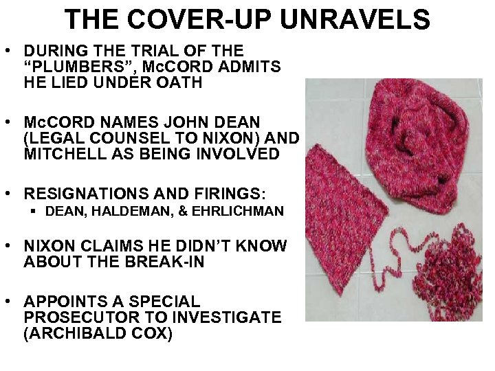 "THE COVER-UP UNRAVELS • DURING THE TRIAL OF THE ""PLUMBERS"", Mc. CORD ADMITS HE"