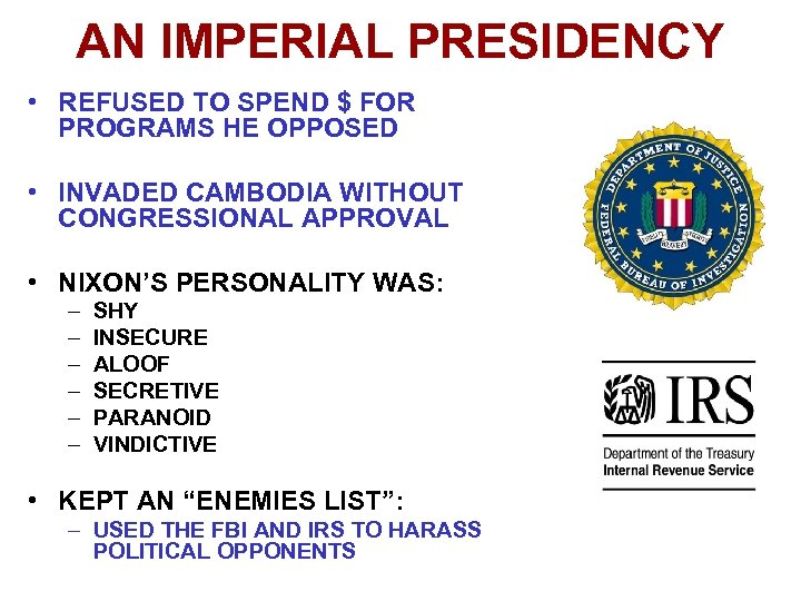 AN IMPERIAL PRESIDENCY • REFUSED TO SPEND $ FOR PROGRAMS HE OPPOSED • INVADED
