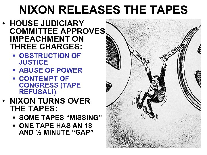 NIXON RELEASES THE TAPES • HOUSE JUDICIARY COMMITTEE APPROVES IMPEACHMENT ON THREE CHARGES: §