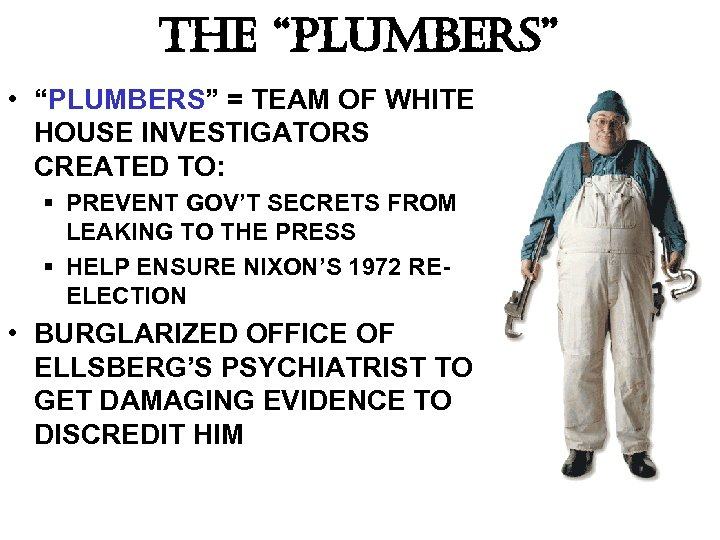 "The ""Plumbers"" • ""PLUMBERS"" = TEAM OF WHITE HOUSE INVESTIGATORS CREATED TO: § PREVENT"