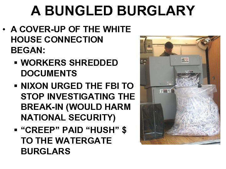 A BUNGLED BURGLARY • A COVER-UP OF THE WHITE HOUSE CONNECTION BEGAN: § WORKERS